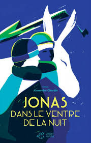 Jonas dans le ventre de la nuit d'Alexandre Chardin