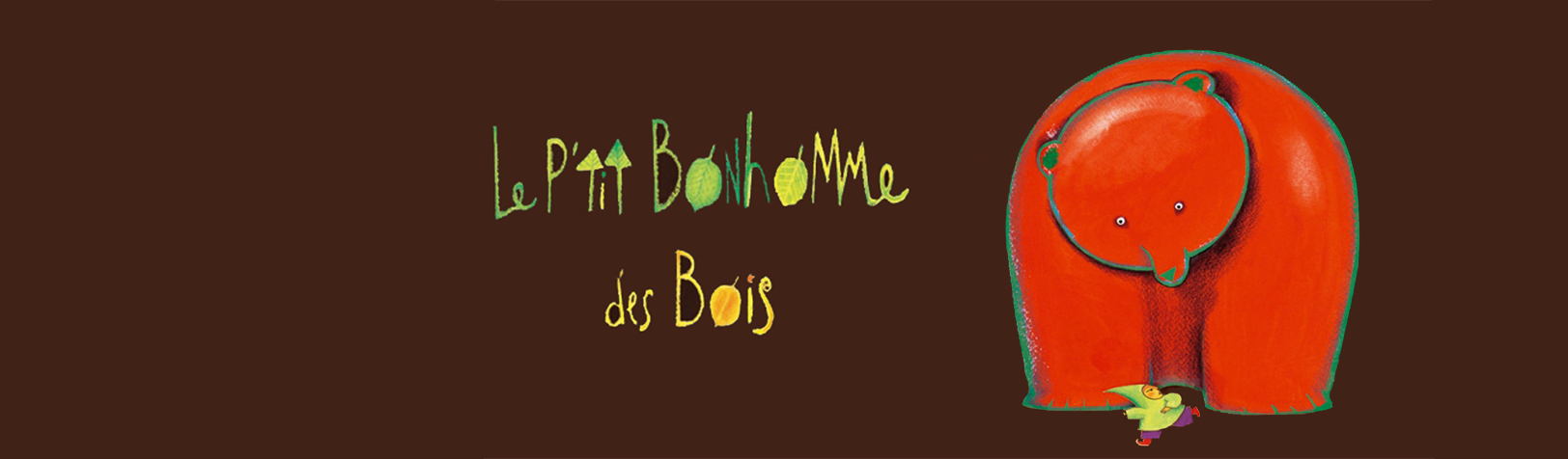 Exposition «Le p'tit bonhomme des bois»